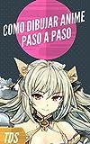 Como Dibujar Manga : Aprender a dibujar Anime paso a paso 220 personajes