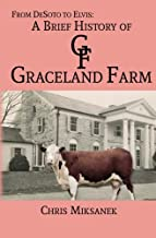 From de Soto to Elvis: A Brief History of Graceland Farm