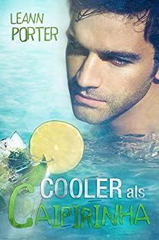 Cooler als Caipirinha (German Edition) by [Leann Porter]