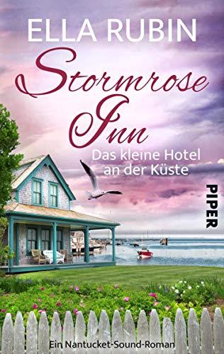 Buchseite und Rezensionen zu 'Stormrose Inn - Das kleine Hotel an der Küste: Ein Nantucket-Sound-Roman' von Ella Rubin