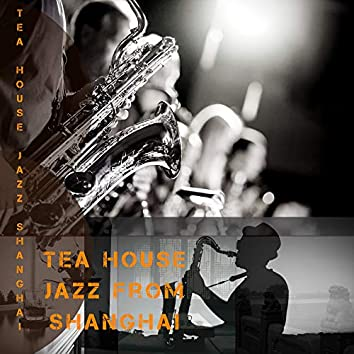 Tea House Jazz from Shanghai