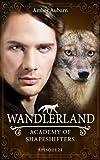 Wandlerland (Academy of Shapeshifters, Band 24)