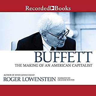 Buffett     The Making of an American Capitalist              Written by:                                                                                                                                 Roger Lowenstein                               Narrated by:                                                                                                                                 Graham Winton                      Length: 18 hrs and 9 mins     21 ratings     Overall 4.8