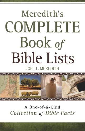 Meredith's Complete Book of Bible Lists: A One of a Kind Collection of Bible Facts