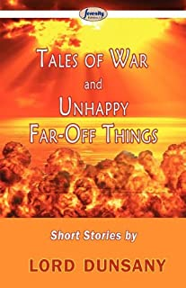 Tales of War and Unhappy Far-Off Things