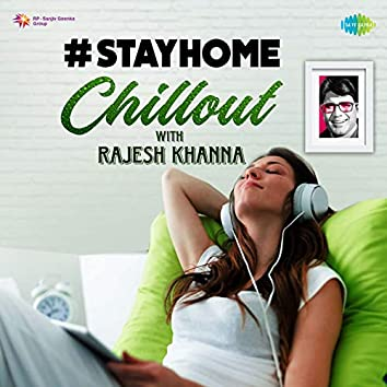 Chillout With Rajesh Khanna