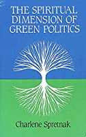 The Spiritual Dimension of Green Politics