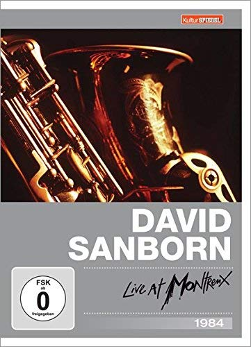 David Sanborn - Live at Montreux 1984 (Kulturspiegel Edition)