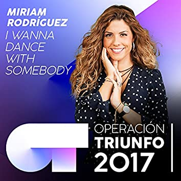 I Wanna Dance With Somebody (Operación Triunfo 2017)