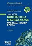 Manuale di diritto della navigazione marittima, interna e aerea