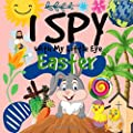 I Spy With My Little Eye Easter: A Fun Guessing Game and Interactive Picture Book for Preschoolers & Toddlers Ages 2-5 Year Olds (Easter Celebration Gift Activity Book)