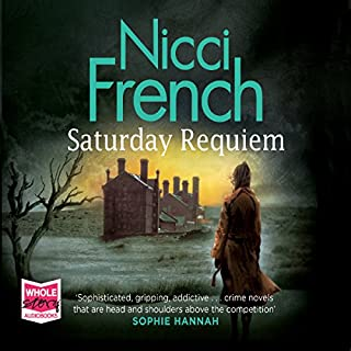Saturday Requiem                   By:                                                                                                                                 Nicci French                               Narrated by:                                                                                                                                 Beth Chalmers                      Length: 10 hrs and 58 mins     579 ratings     Overall 4.3