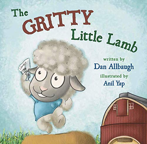The Gritty Little Lamb by [Dan Allbaugh, Anil Yap]