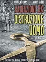 Radiazioni BX - Distruzione Uomo [Italian Edition]