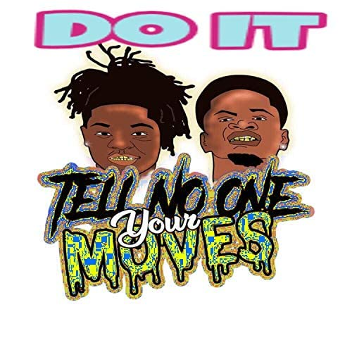 Tell No-One Your Moves