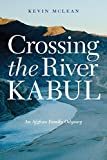 Image of Crossing the River Kabul: An Afghan Family Odyssey