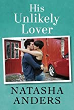 His Unlikely Lover (The Unwanted Series) by Anders, Natasha (2014) Paperback