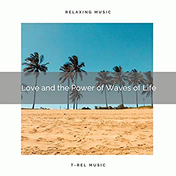 2021 New: Love and the Power of Waves of Life