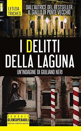 I Delitti Della Laguna Unindagine Di Giuliano Neri