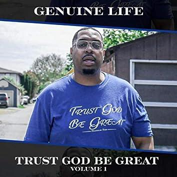 Trust God Be Great, Vol. 1