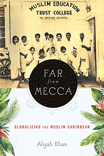 Compare Textbook Prices for Far from Mecca: Globalizing the Muslim Caribbean Critical Caribbean Studies Critical Edition ISBN 9781978806641 by Khan, Aliyah