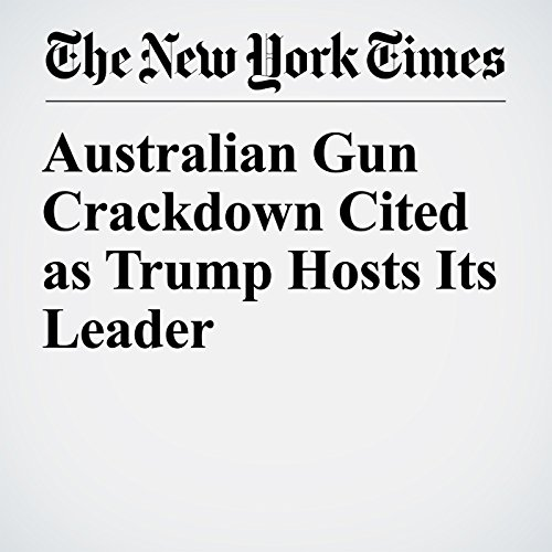 Australian Gun Crackdown Cited as Trump Hosts Its Leader audiobook cover art