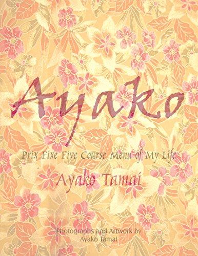 Ayako: Prix Fixe Five Course Menu of My Life (English Edition)