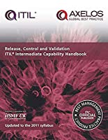 Release, Control and Validation Intermediate Capability Handbook: Itil Intermediate Capability Handbook (Itil V3 Intermediate Capability)