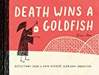 Death Wins a Goldfish: Reflections from a Grim Reaper's Yearlong Sabbatical (Satire Book, Work Life Balance Book)