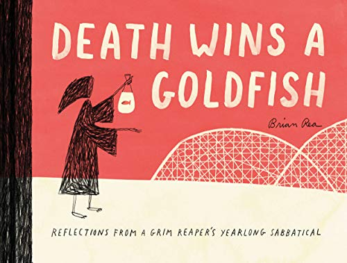 Compare Textbook Prices for Death Wins a Goldfish: Reflections from a Grim Reaper's Yearlong Sabbatical Satire Book, Work Life Balance Book  ISBN 9781452172552 by Rea, Brian