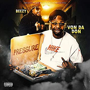 """""""Pressure"""" Von Da Don (feat. Beezy HustleHard)"""