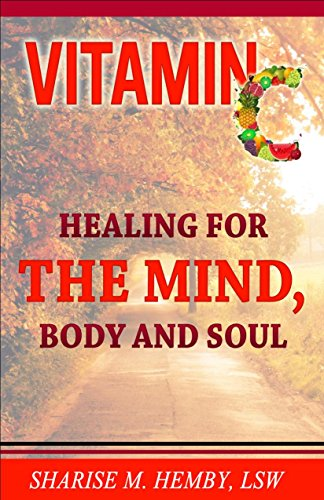Vitamin C: Healing for the Mind, Body and Soul (English Edition)