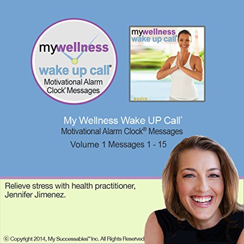 My Wellness Wake UP Call (TM) - Morning Meditations - Volume 1 audiobook cover art