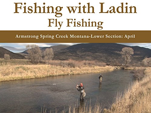 Armstrong Spring Creek Montana - Lower Section: April
