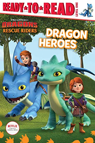 Dragon Heroes (Dreamworks Dragons Rescue Riders: Ready to Read, Level 1)