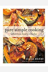 Pure, Simple, Cooking: Effortless cooking every day: Effortless food every day Paperback