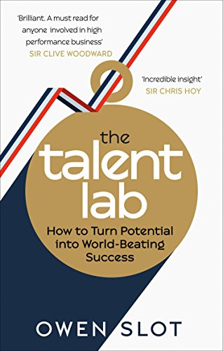 The Talent Lab: The secret to finding, creating and sustaining success (English Edition)