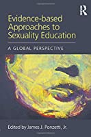 Evidence-based Approaches to Sexuality Education (Textbooks in Family Studies)