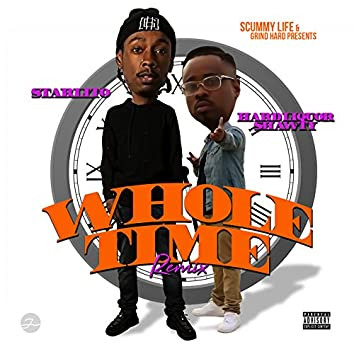 Whole Time (Remix) [feat. Starlito]