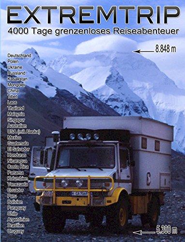 Extremtrip: 4000 Tage grenzenloses Reiseabenteuer
