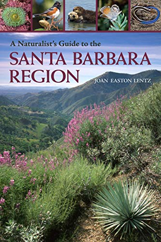 Compare Textbook Prices for A Naturalist's Guide to the Santa Barbara Region First Edition Edition ISBN 9781597142410 by Lenz, Joan Easton