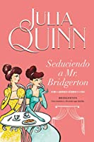 Seduciendo a Mr. Bridgerton / Romancing Mr. Bridgerton