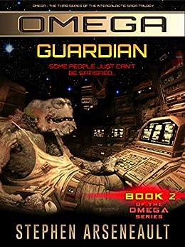 OMEGA Guardian: (Book 2) by [Stephen Arseneault]