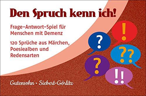 Den Spruch kenn ich!: Frage-Antwort-Spiel zum Rätseln und Erinnern