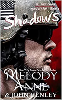 Shadows (Anderson Special Ops Book 1) by [Melody Anne, John Henley]