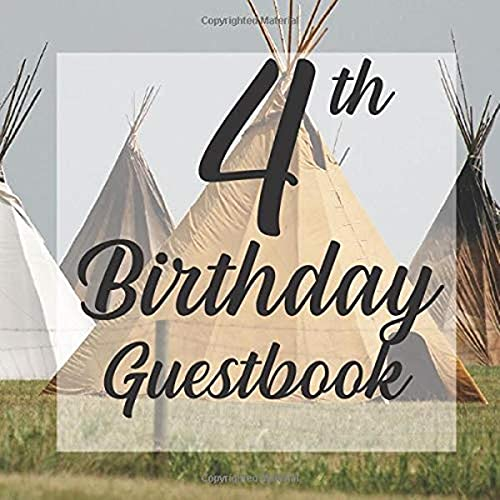 4th Birthday Guestbook: Teepee Tent Camping Rustic Themed - Fourth Party Toddler Children Event Celebration Keepsake Book - Family Friend Sign in ... W/ Gift Recorder Tracker Log & Picture Space