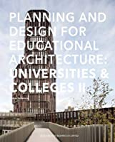 Planning and Design for Educational Architecture: Universities & Colleges II