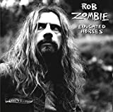 Songtexte von Rob Zombie - Educated Horses