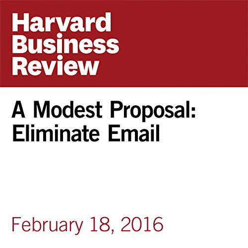 A Modest Proposal: Eliminate Email cover art