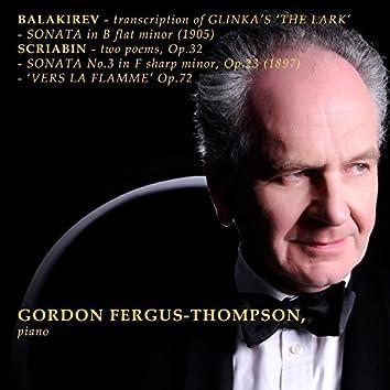 Balakirev: Transcription of Glinka's 'The Lark' - Sonata in B Flat Minor (1905) - Scriabin: Two Poems, Op. 32 - Sonata No. 3 (1897) - Vers al Flamme